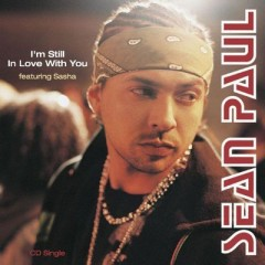 I'm Still In Love With You - Sean Paul Feat. Sasha