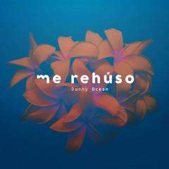 Me Rehuso - Danny Ocean