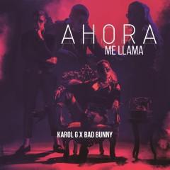 Ahora Me Llama - Karol G X Bad Bunny