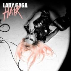Hair - Lady Gaga