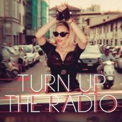 Turn Up The Radio - Madonna