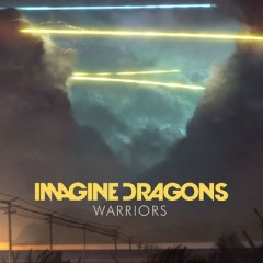 Warriors - Imagine Dragons