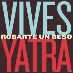 Robarte Un Beso - Carlos Vives & Sebastian Yatra