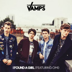 I Found A Girl - Vamps Feat. Omi