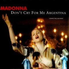 Don't Cry For Me Argentina - Madonna