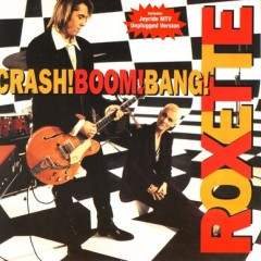 Crash! Boom! Bang! - Roxette