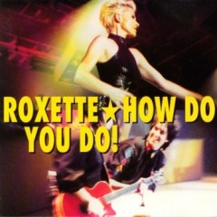 How Do You Do - Roxette