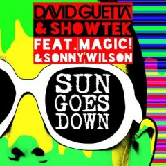 Sun Goes Down - David Guetta & Showtek Feat. Magic! & Sonny Wilson