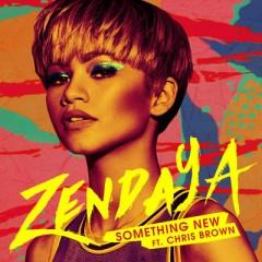 Something New - Zendaya Feat. Chris Brown