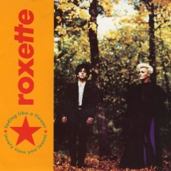 Fading Like A Flower - Roxette