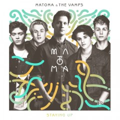 Staying Up - Matoma & The Vamps
