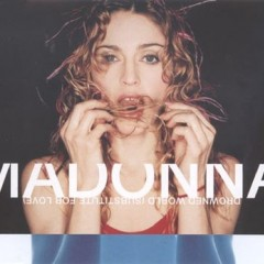 Drowned World (Substitute For Love) - Madonna