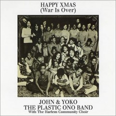 Happy Christmas (War Is Over) - John & Yoko Feat. Plastic Ono Band