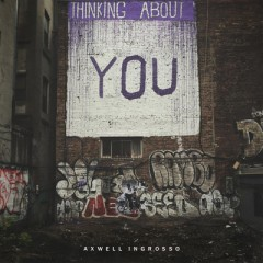 Thinking About You - Axwell & Ingrosso