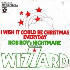 I Wish It Could Be Christmas Everyday - Wizzard
