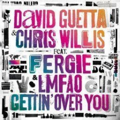 Gettin' Over You - David Guetta feat. Chris Willis, Fergie & Lmfao