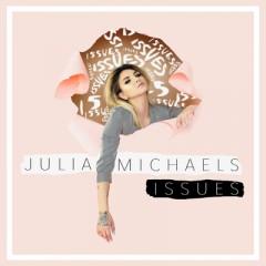 Issues (Remix) - Julia Michaels