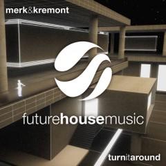 Turn It Around - Merk & Kremont