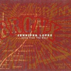 Jenny From The Block - Jennifer Lopez