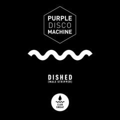 Dished (Male Stripper) - Purple Disco Machine Feat. Joe Killington & Duane Harden