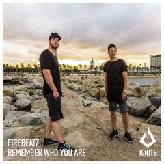 Remember Who You Are - Firebeatz & Dubvision