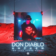 Anthem (We Love House Music) - Don Diablo