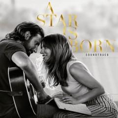 I'll Never Love Again - Lady Gaga & Bradley Cooper