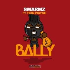 Bally - Swarmz Feat. Tion Wayne