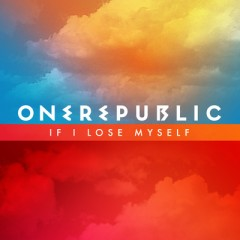 If I Lose Myself - One Republic