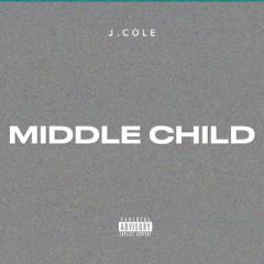 Middle Child - J Cole