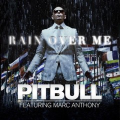 Rain Over Me - Pitbull feat. Marc Anthony