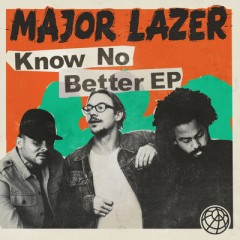 Know No Better - Major Lazer feat. Travis Scott & Quavo & Camila Cabello