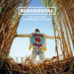 These Days - Rudimental Feat. Jess Glynne, Macklemore & Dan Caplen
