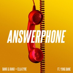 Answerphone - Banx & Ranx Feat. Ella Eyre