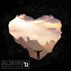 All For Love - Tungevaag & Raaban