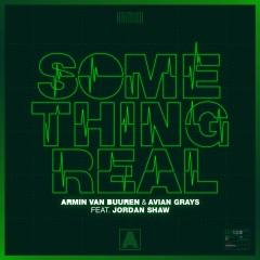Something Real - Armin Van Buuren & Avian Grays Feat. Jordan Shaw