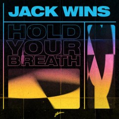 Hold Your Breath - Jack Wins