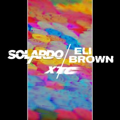 Xtc - Solardo & Eli Brown