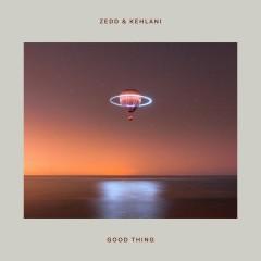 Good Thing - Zedd & Kehlani