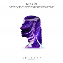 Everybody's Got To Learn Sometime - Moguai