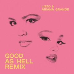 Good As Hell - Lizzo feat. Ariana Grande