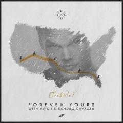 Forever Yours - Kygo, Avicii & Sandro Cavazza