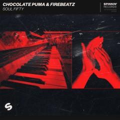 Soul Fifty - Chocolate Puma & Firebeatz