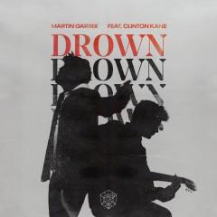 Drown - Martin Garrix & Clinton Kane