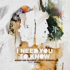I Need You To Know - Armin Van Buuren & Nicky Romero feat. Ifimay
