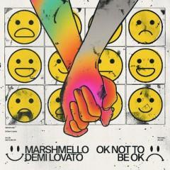 Ok Not To Be Ok - Marshmello & Demi Lovato