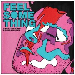 Feel Something - Armin van Buuren feat. Duncan Laurence