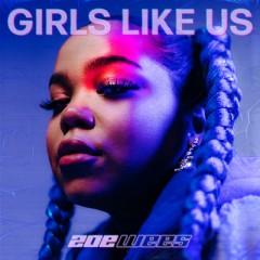 Girls Like Us - Zoe Wees