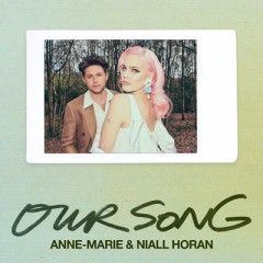 Our Song - Anne-Marie & Niall Horan