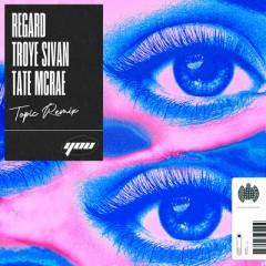You - Regard, Troye Sivan & Tate McRae